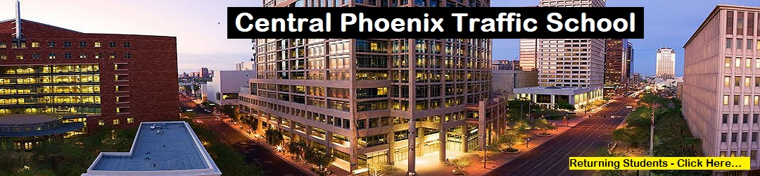 Central Phoenix Traffic School Welcome To An Arizona Supreme Court